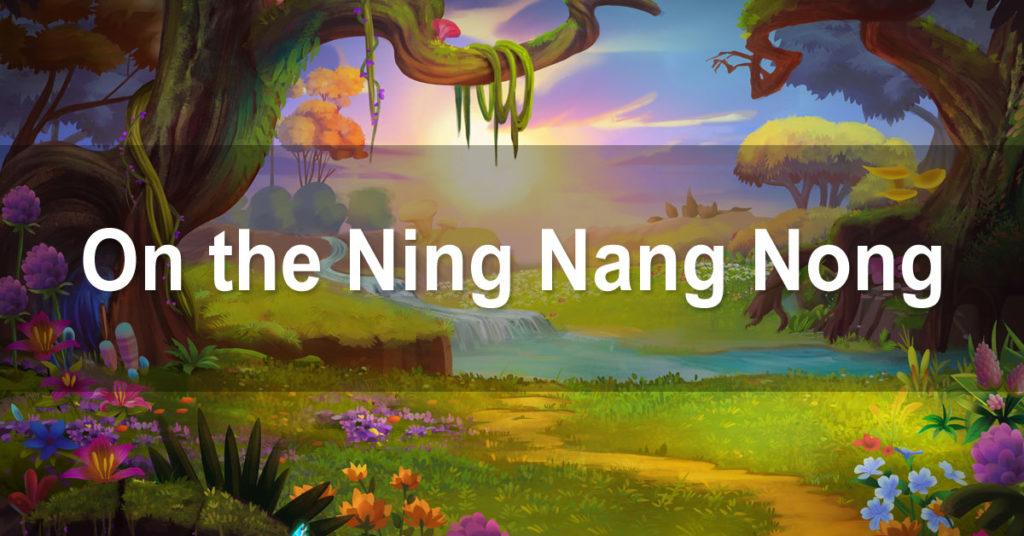 On the Ning Nang Nong (pour vos enfants)